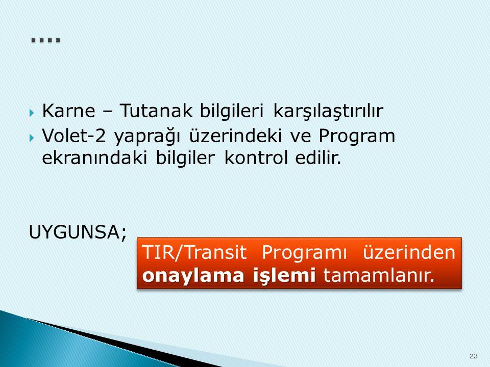 .... TIR/Transit Programı üzerinden onaylama işlemi tamamlanır.