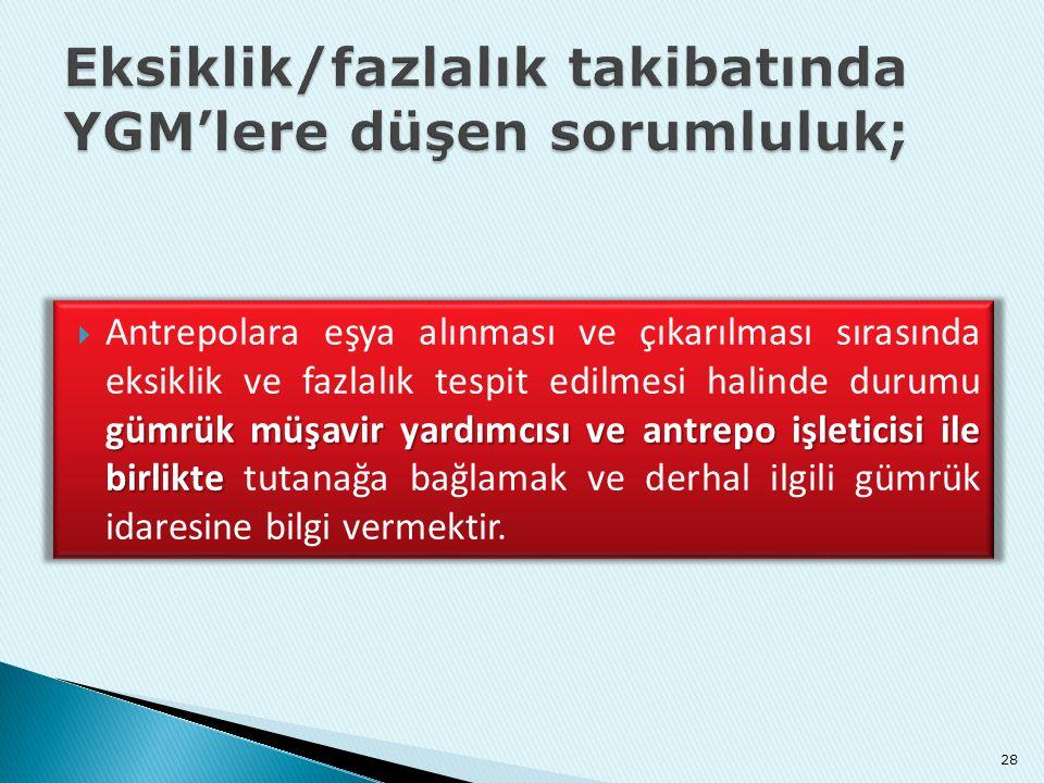 Eksiklik/fazlalık takibatında YGM'lere düşen sorumluluk;