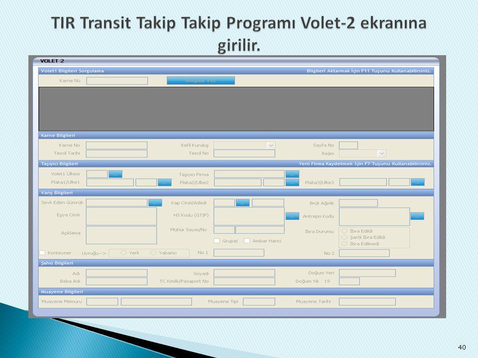 TIR Transit Takip Takip Programı Volet-2 ekranına girilir.