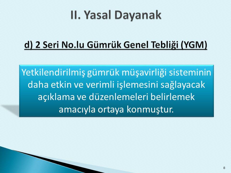 d) 2 Seri No.lu Gümrük Genel Tebliği (YGM)