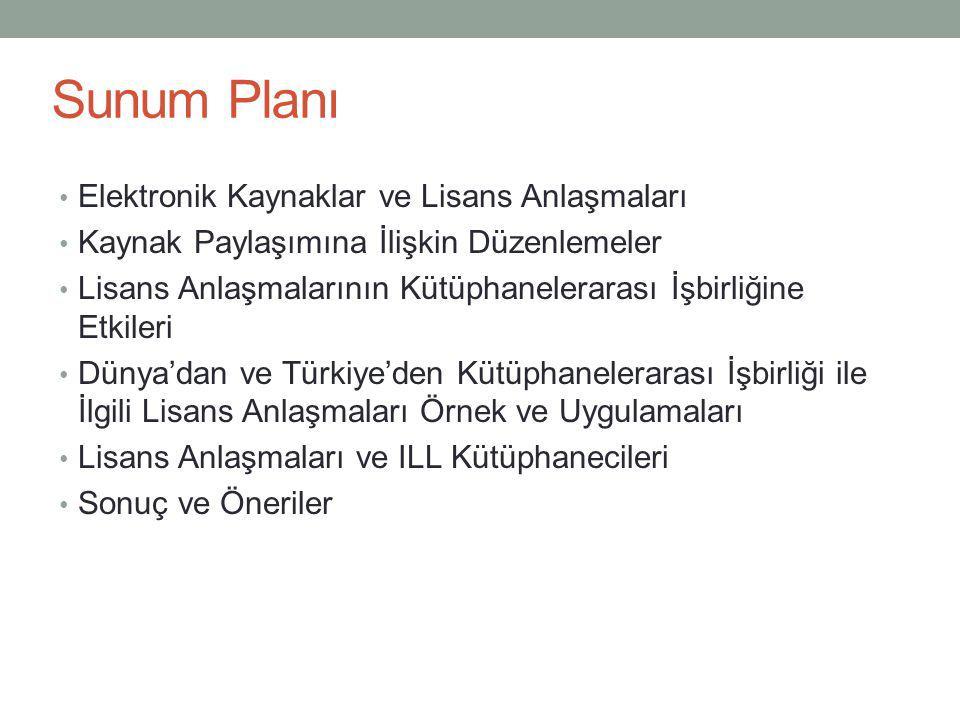 Sunum Planı Elektronik Kaynaklar ve Lisans Anlaşmaları