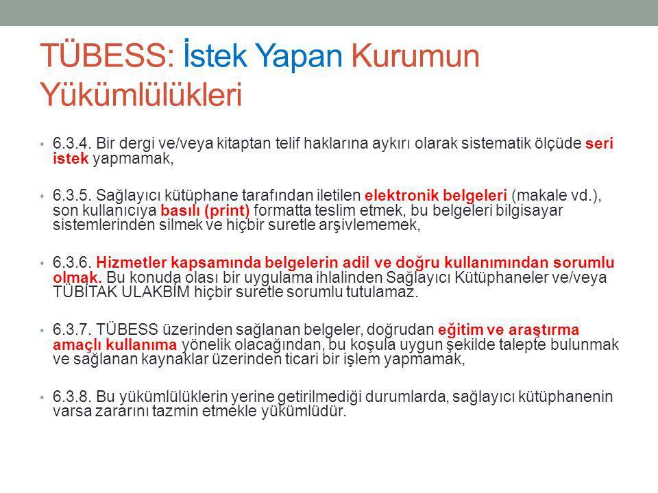 TÜBESS: İstek Yapan Kurumun Yükümlülükleri
