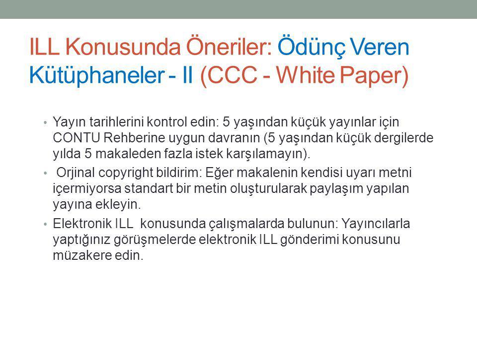 ILL Konusunda Öneriler: Ödünç Veren Kütüphaneler - II (CCC - White Paper)