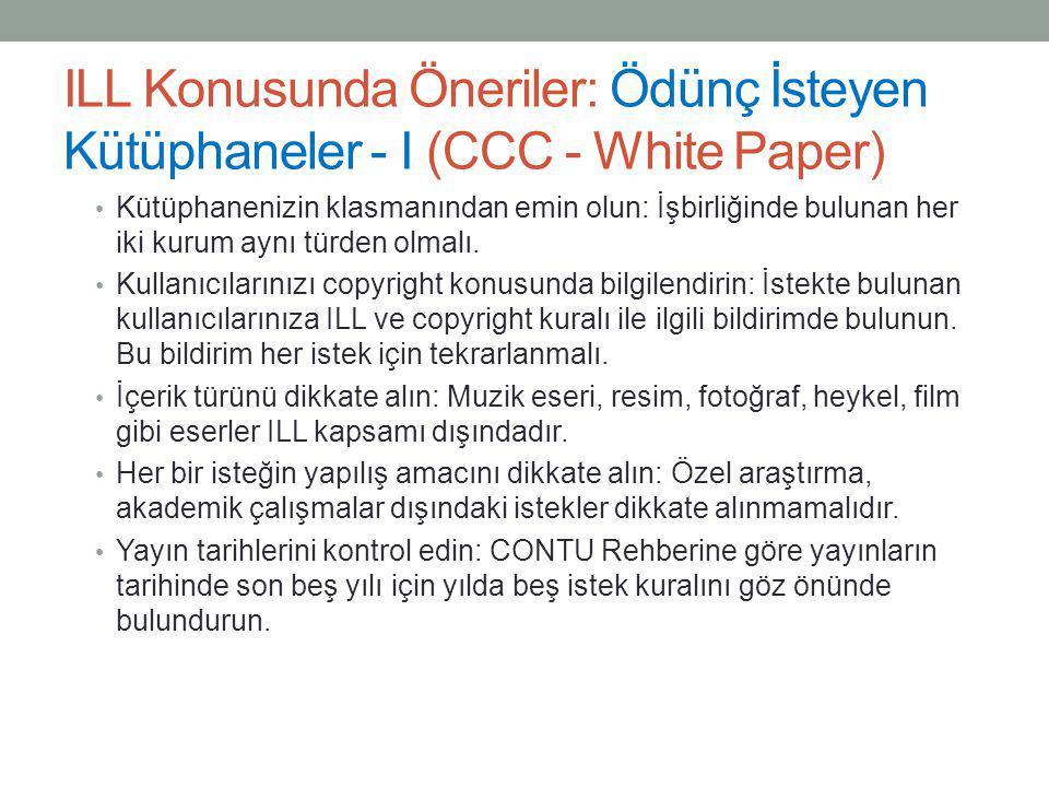 ILL Konusunda Öneriler: Ödünç İsteyen Kütüphaneler - I (CCC - White Paper)