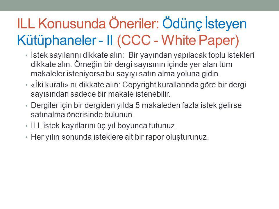 ILL Konusunda Öneriler: Ödünç İsteyen Kütüphaneler - II (CCC - White Paper)