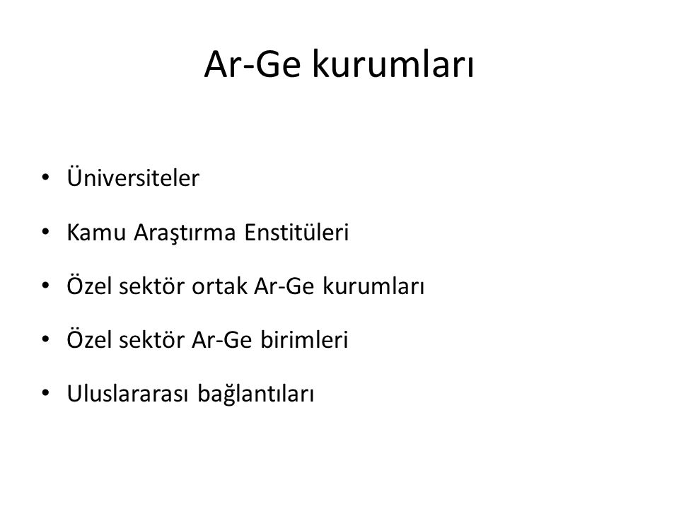 Ar-Ge kurumları Üniversiteler Kamu Araştırma Enstitüleri