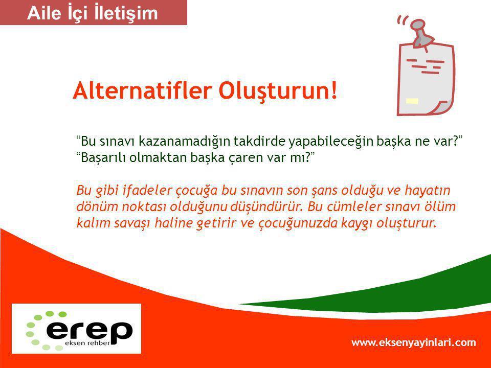 Alternatifler Oluşturun!