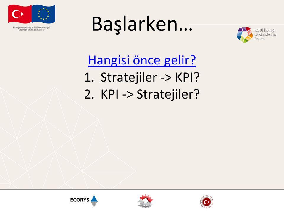 Başlarken… Hangisi önce gelir Stratejiler -> KPI