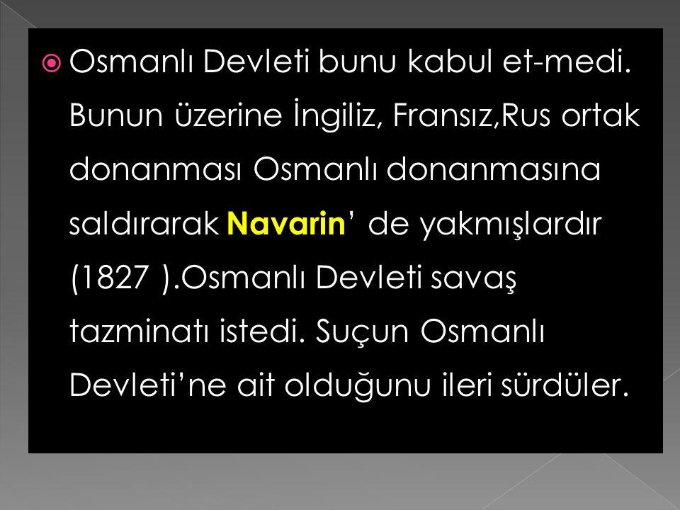 Osmanlı Devleti bunu kabul et-medi