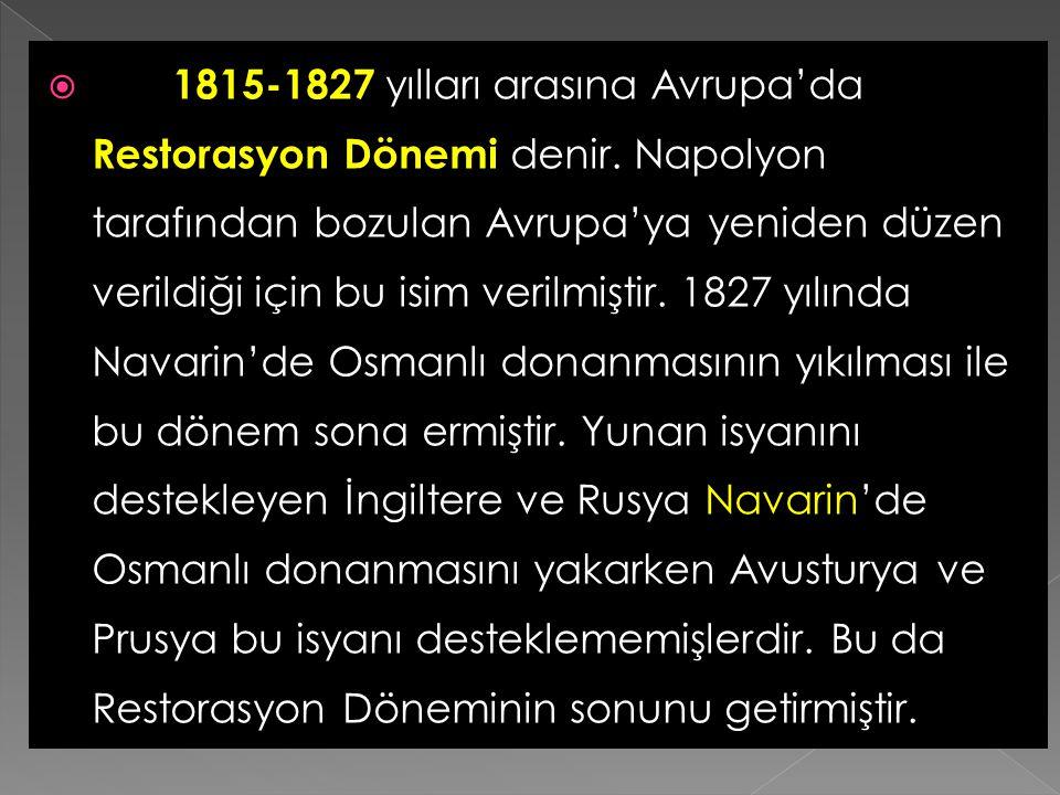 1815-1827 yılları arasına Avrupa'da Restorasyon Dönemi denir