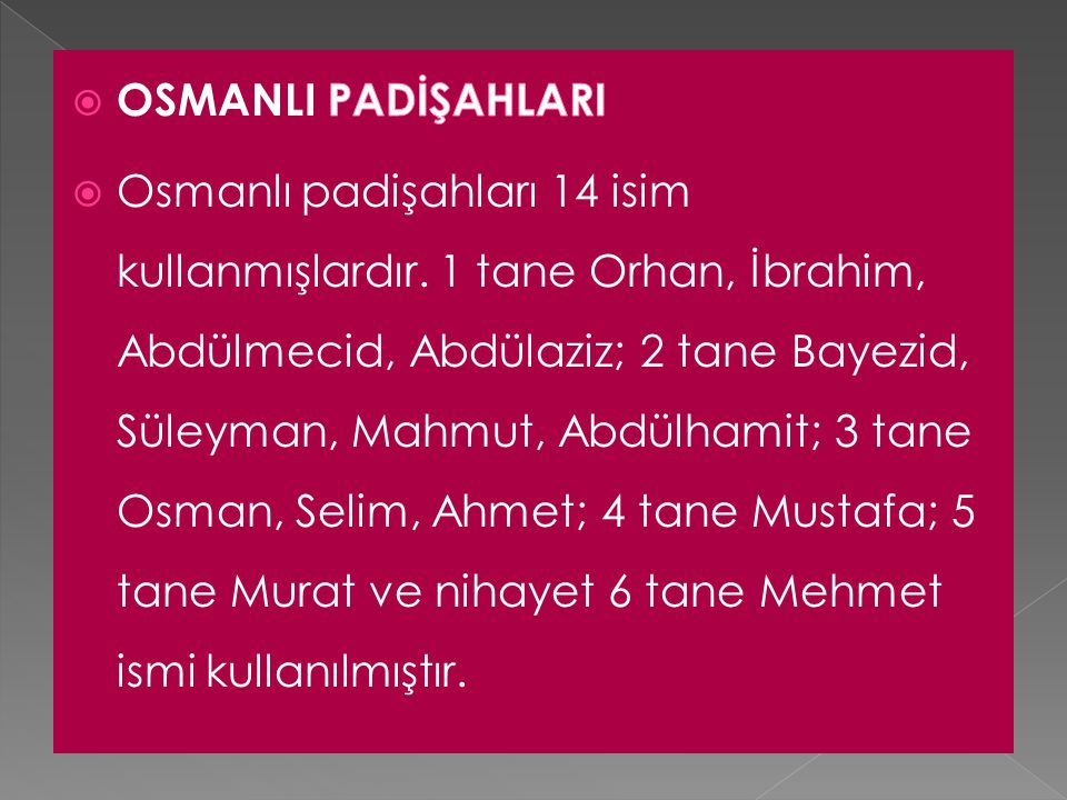 OSMANLI PADİŞAHLARI