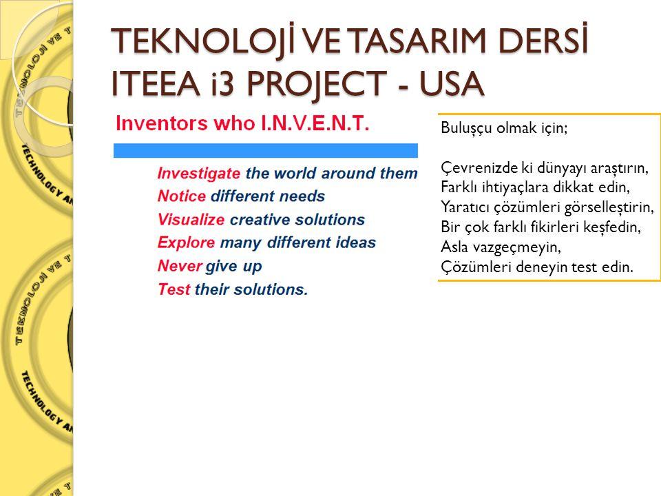 TEKNOLOJİ VE TASARIM DERSİ ITEEA i3 PROJECT - USA