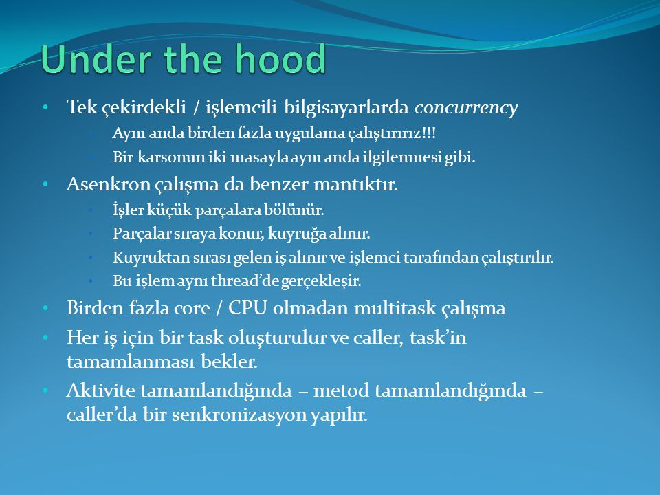 Under the hood Tek çekirdekli / işlemcili bilgisayarlarda concurrency