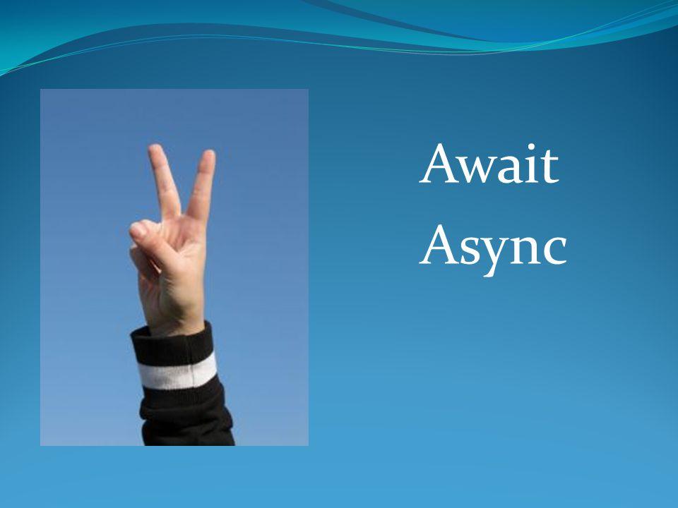 Await Async