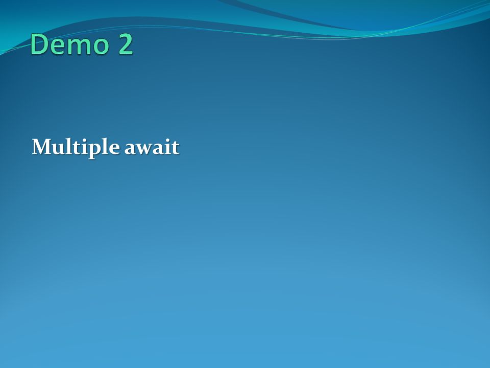 Demo 2 Multiple await