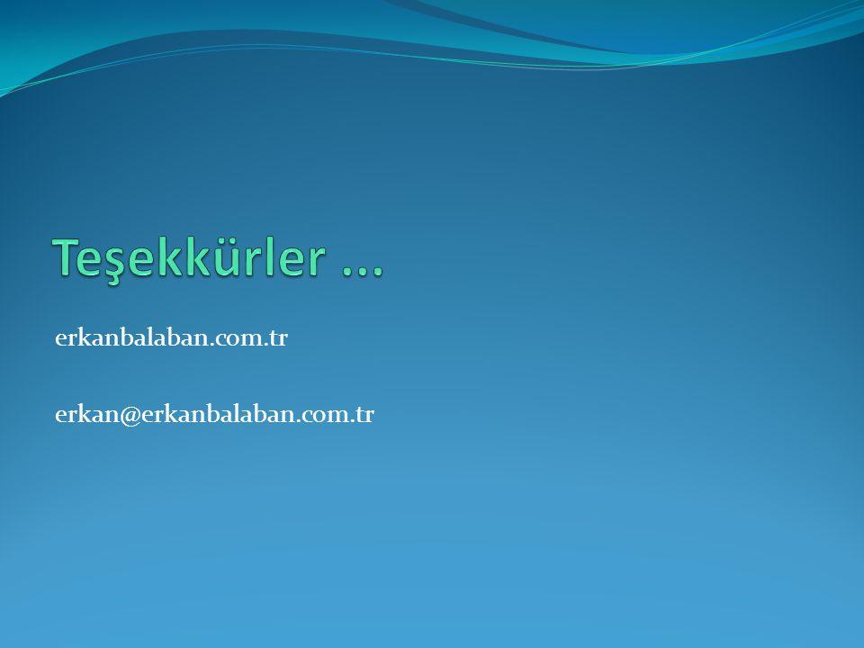 Teşekkürler ... erkanbalaban.com.tr erkan@erkanbalaban.com.tr