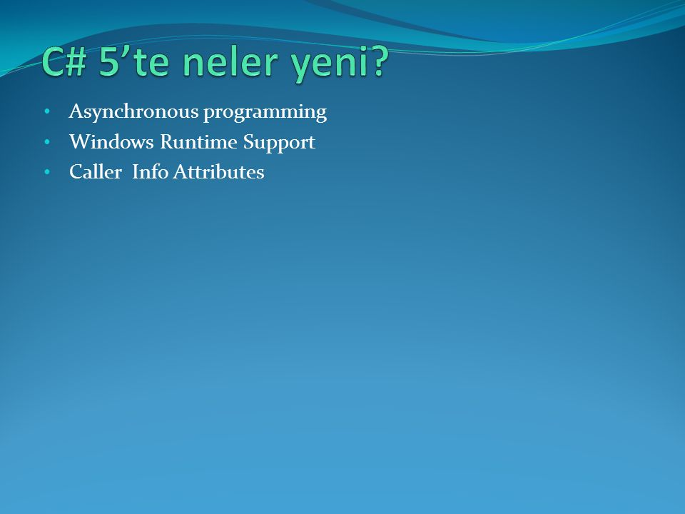 C# 5'te neler yeni Asynchronous programming Windows Runtime Support