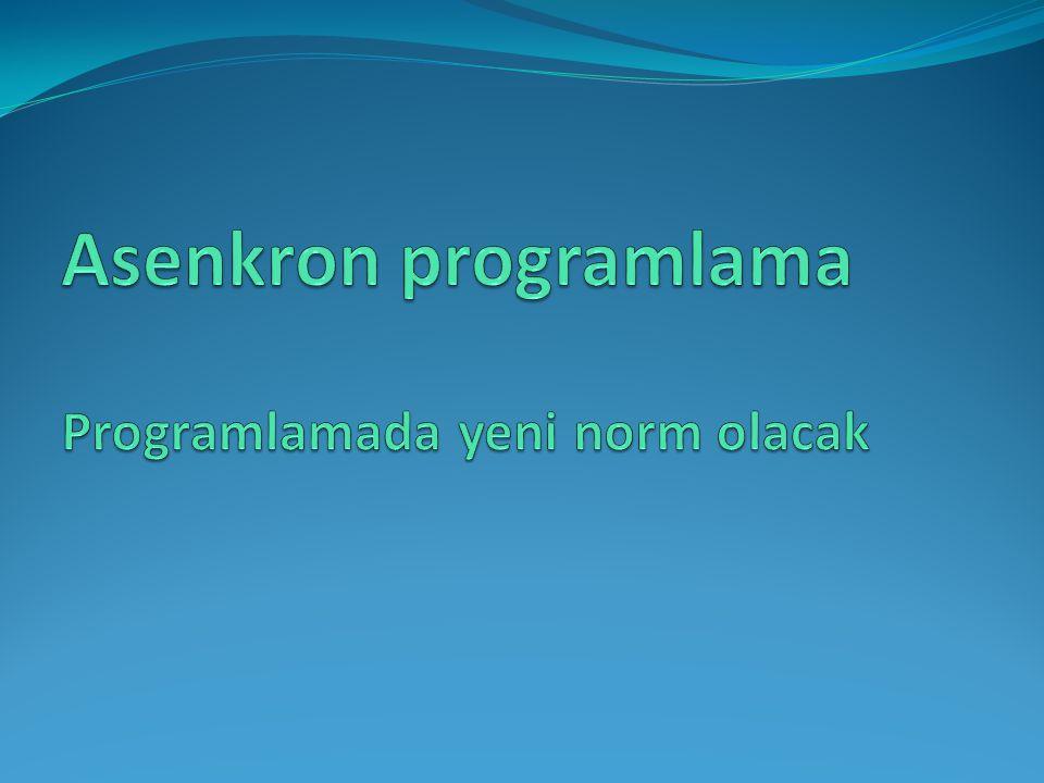 Asenkron programlama Programlamada yeni norm olacak