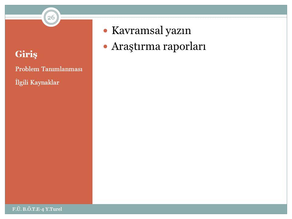 Kavramsal yazın Araştırma raporları Giriş Problem Tanımlanması