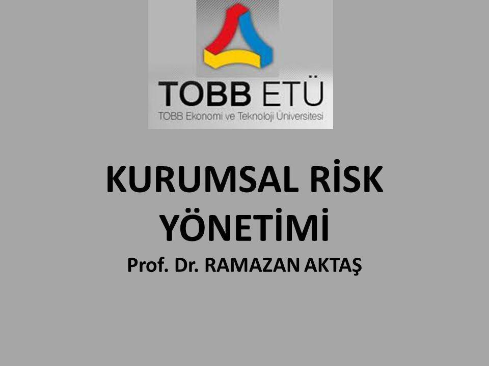 KURUMSAL RİSK YÖNETİMİ Prof. Dr. RAMAZAN AKTAŞ