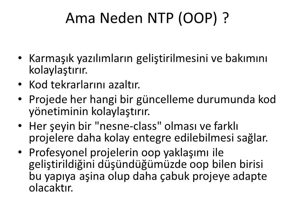 Ama Neden NTP (OOP) Karmaşık yazılımların geliştirilmesini ve bakımını kolaylaştırır. Kod tekrarlarını azaltır.