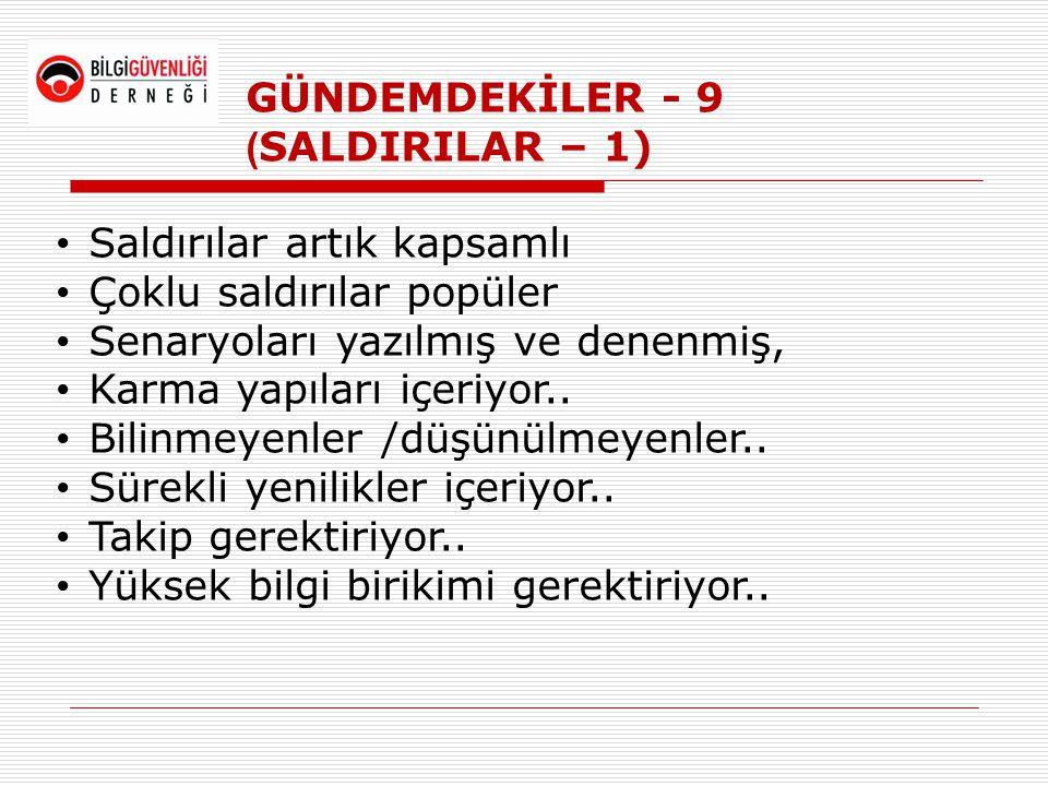 GÜNDEMDEKİLER - 9 (SALDIRILAR – 1)