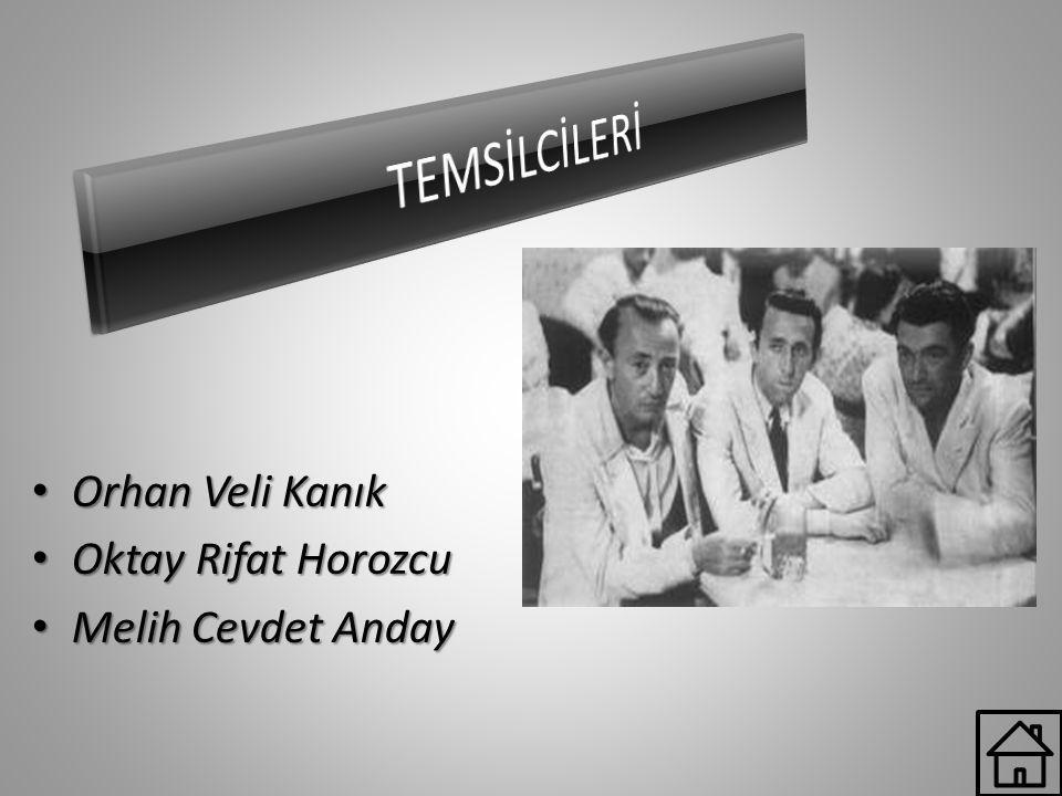 TEMSİLCİLERİ Orhan Veli Kanık Oktay Rifat Horozcu Melih Cevdet Anday