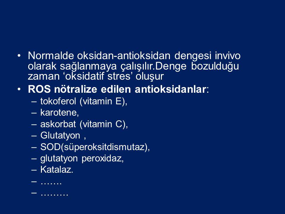 ROS nötralize edilen antioksidanlar: