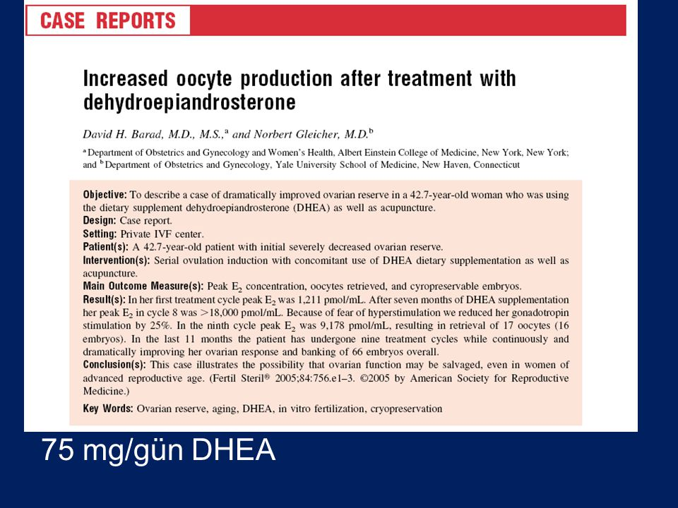 We have since used DHEA pretreatment for three additional