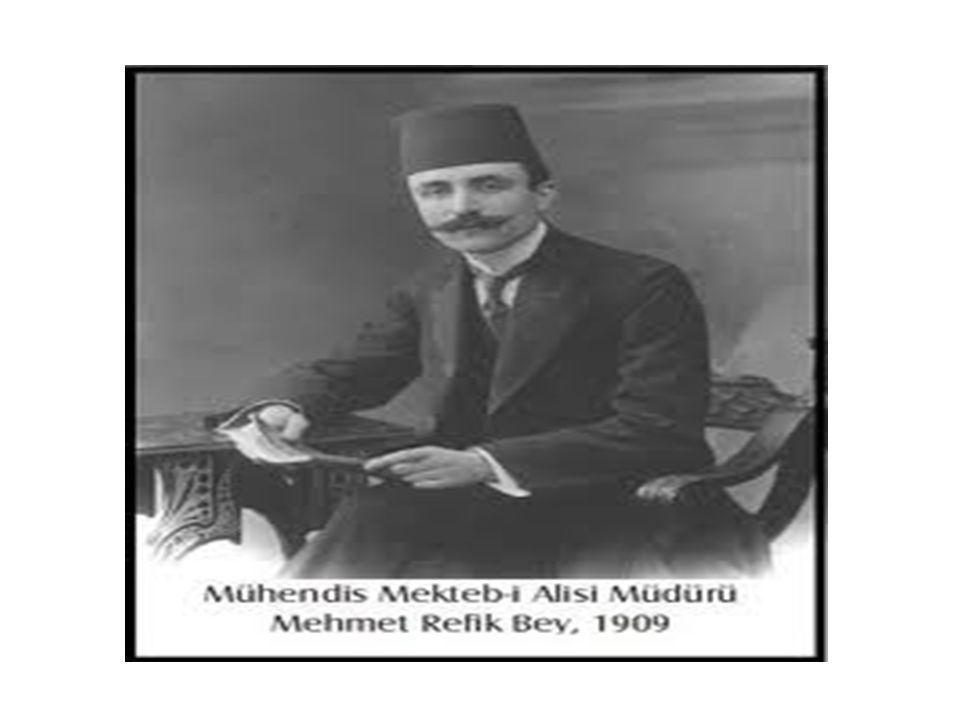 Mühendis Mekteb-i müdürü iken ; Mehmet Refik FENMEN..