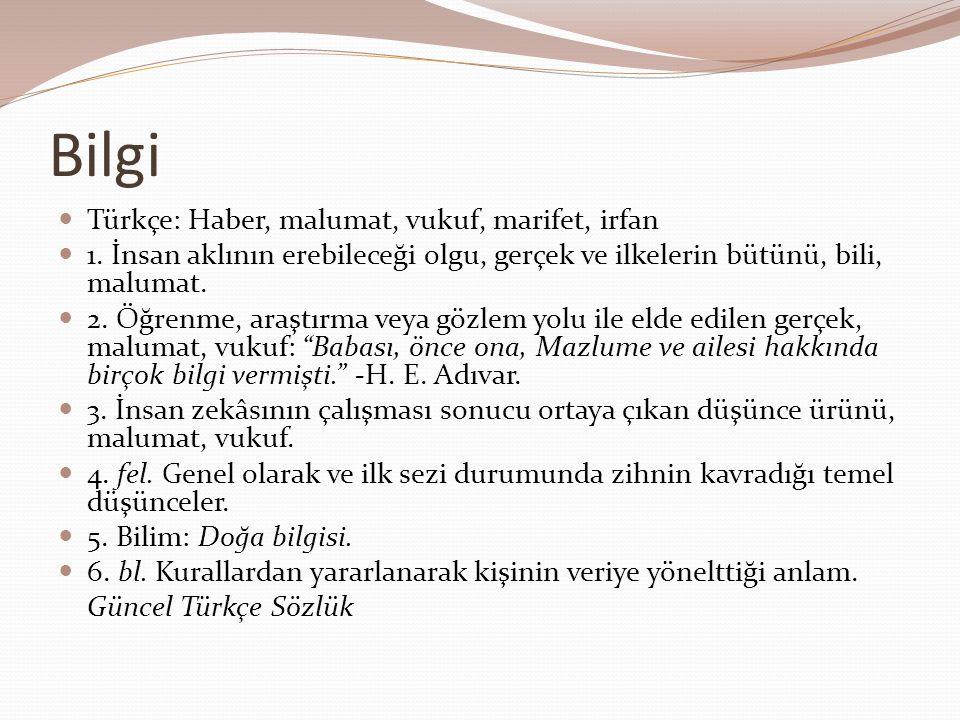 Bilgi Türkçe: Haber, malumat, vukuf, marifet, irfan
