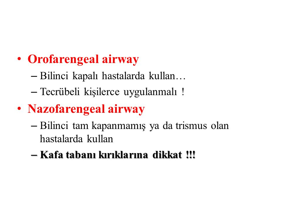 Orofarengeal airway Nazofarengeal airway