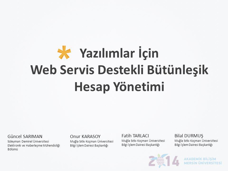 Web Servis Destekli Bütünleşik Hesap Yönetimi