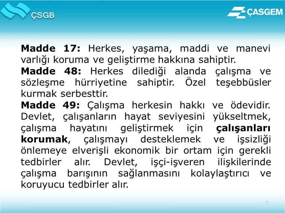 Madde 17: Herkes, yaşama, maddi ve manevi varlığı koruma ve geliştirme hakkına sahiptir.