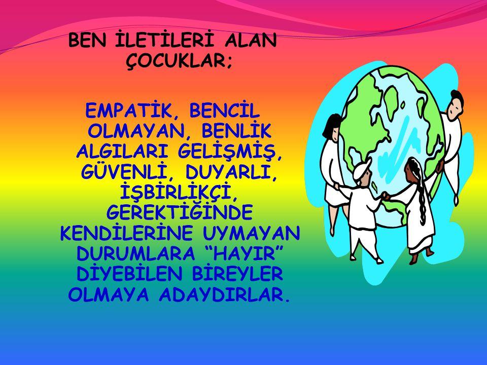 BEN İLETİLERİ ALAN ÇOCUKLAR;