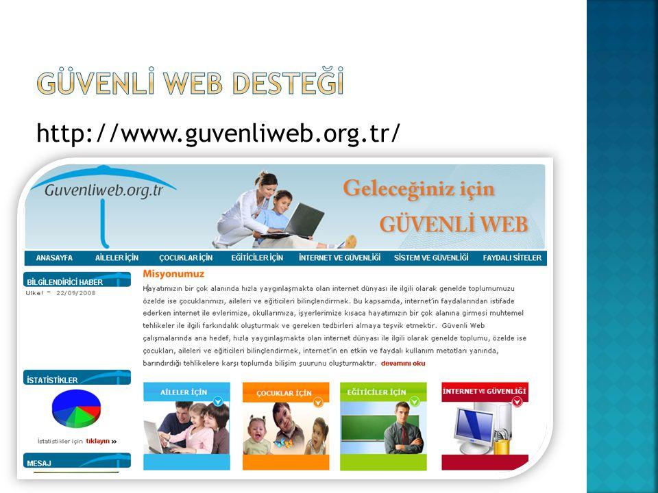 GÜVENLİ WEB DESTEĞİ http://www.guvenliweb.org.tr/