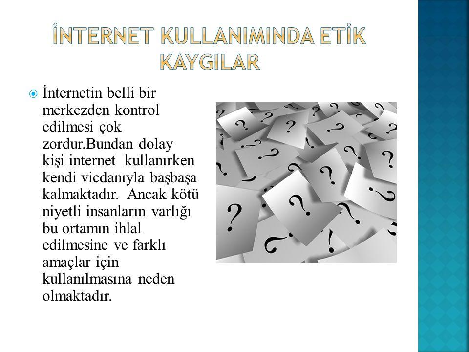 İNTERNET KULLANIMINDA ETİK KAYGILAR