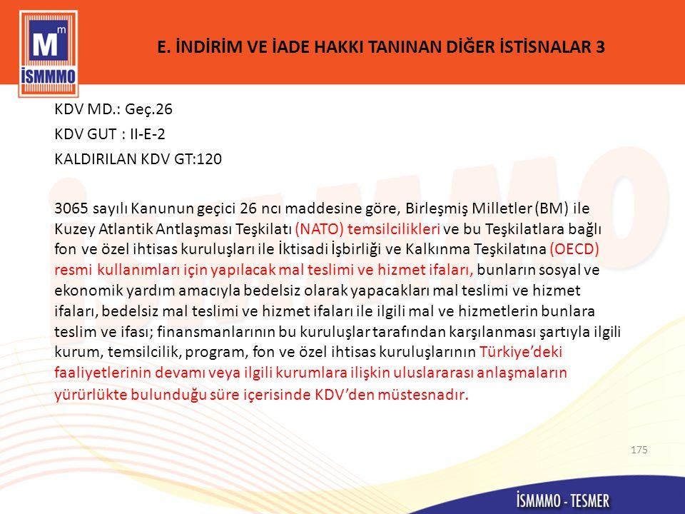 E. İNDİRİM VE İADE HAKKI TANINAN DİĞER İSTİSNALAR 3