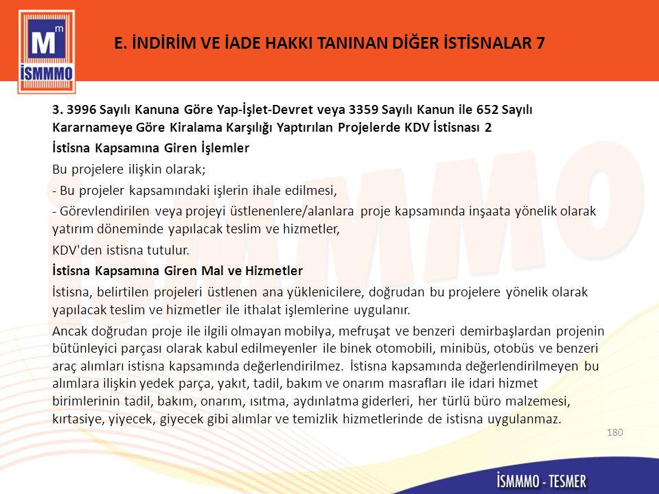 E. İNDİRİM VE İADE HAKKI TANINAN DİĞER İSTİSNALAR 7