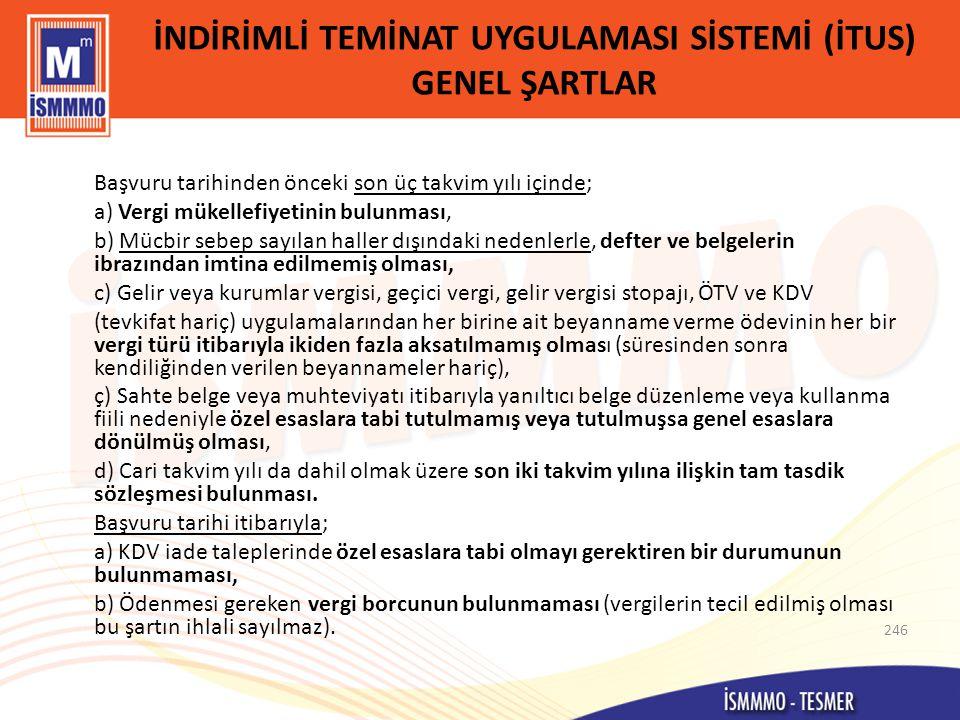 İNDİRİMLİ TEMİNAT UYGULAMASI SİSTEMİ (İTUS) GENEL ŞARTLAR