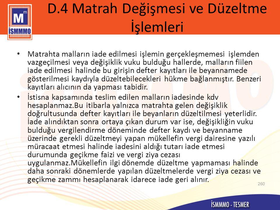 D.4 Matrah Değişmesi ve Düzeltme İşlemleri