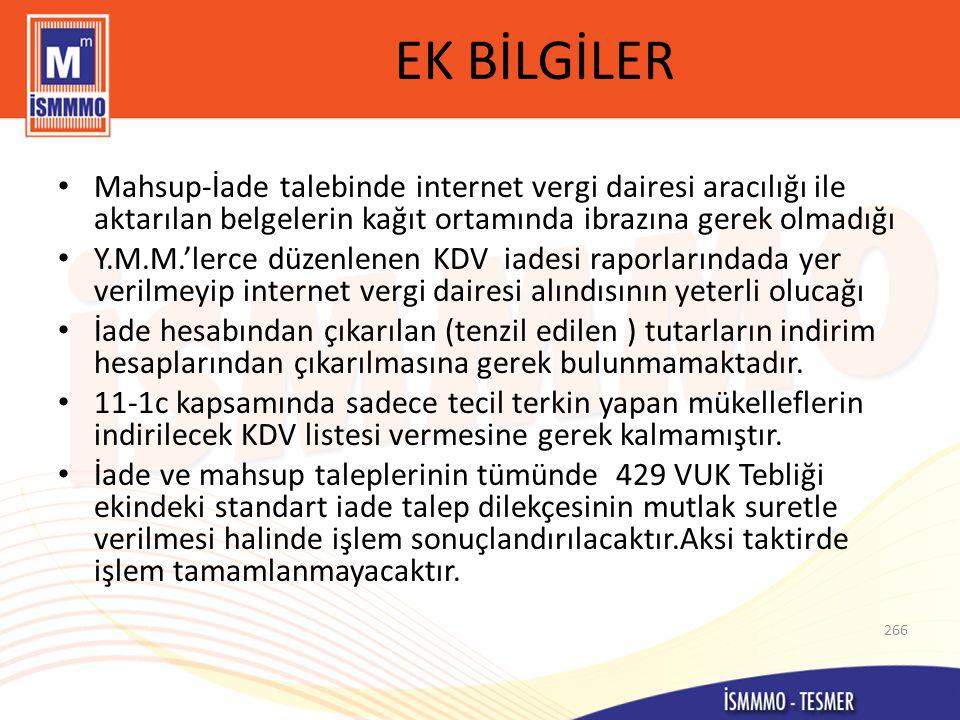 EK BİLGİLER Mahsup-İade talebinde internet vergi dairesi aracılığı ile aktarılan belgelerin kağıt ortamında ibrazına gerek olmadığı.