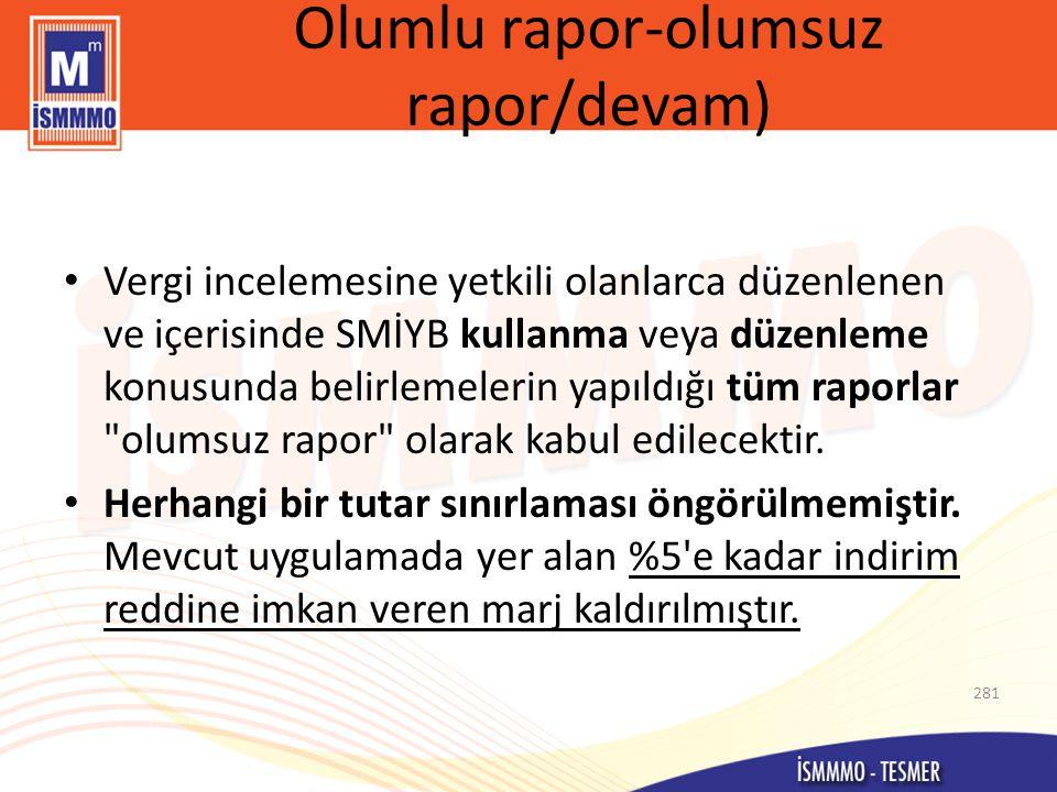 Olumlu rapor-olumsuz rapor/devam)