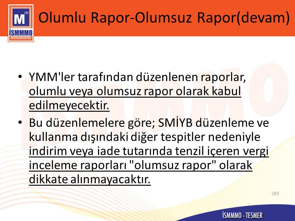 Olumlu Rapor-Olumsuz Rapor(devam)