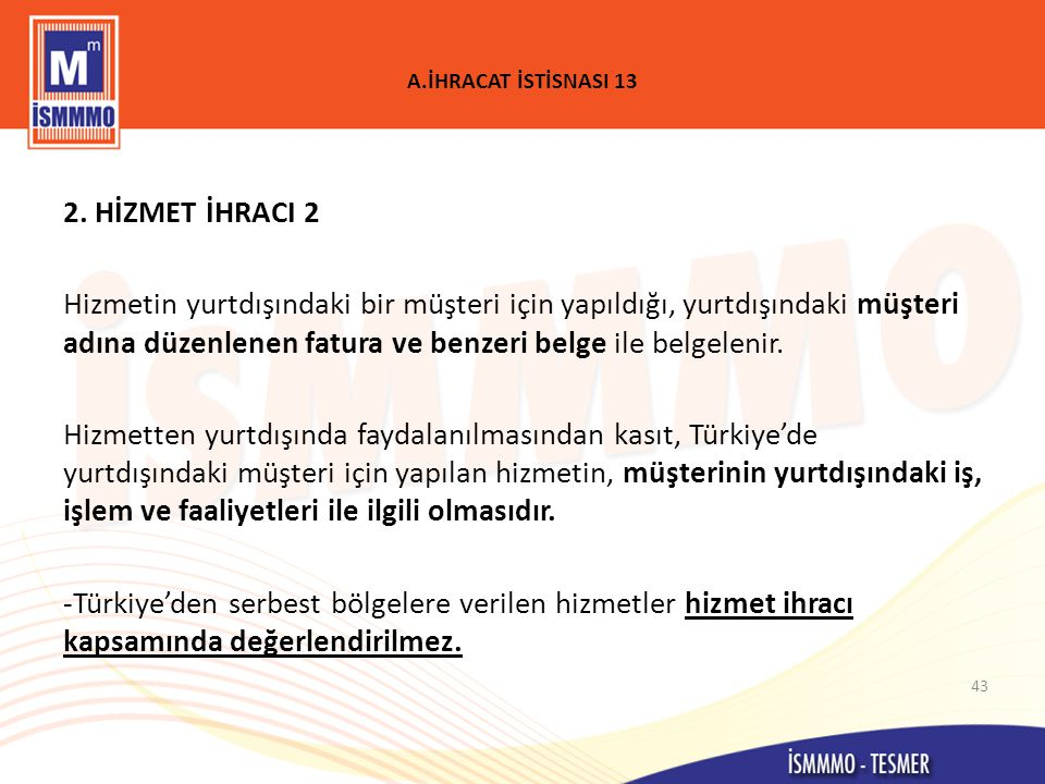 A.İHRACAT İSTİSNASI 13