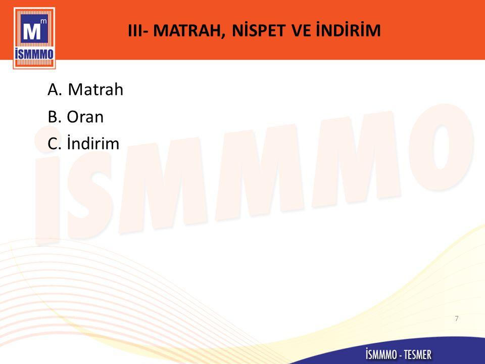 III- MATRAH, NİSPET VE İNDİRİM