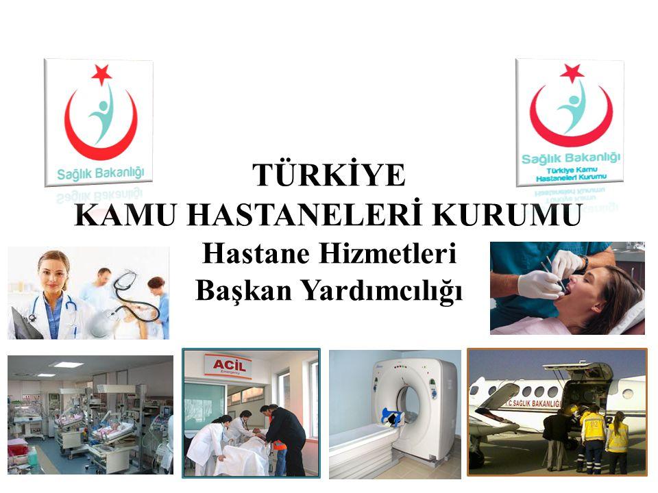 TÜRKİYE KAMU HASTANELERİ KURUMU Hastane Hizmetleri Başkan Yardımcılığı