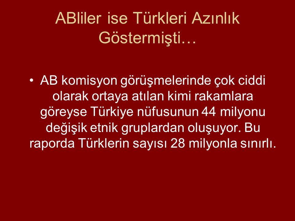 ABliler ise Türkleri Azınlık Göstermişti…