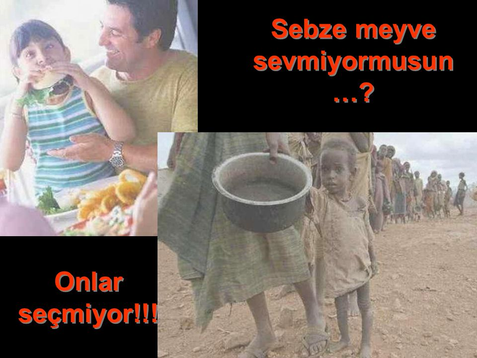Sebze meyve sevmiyormusun…