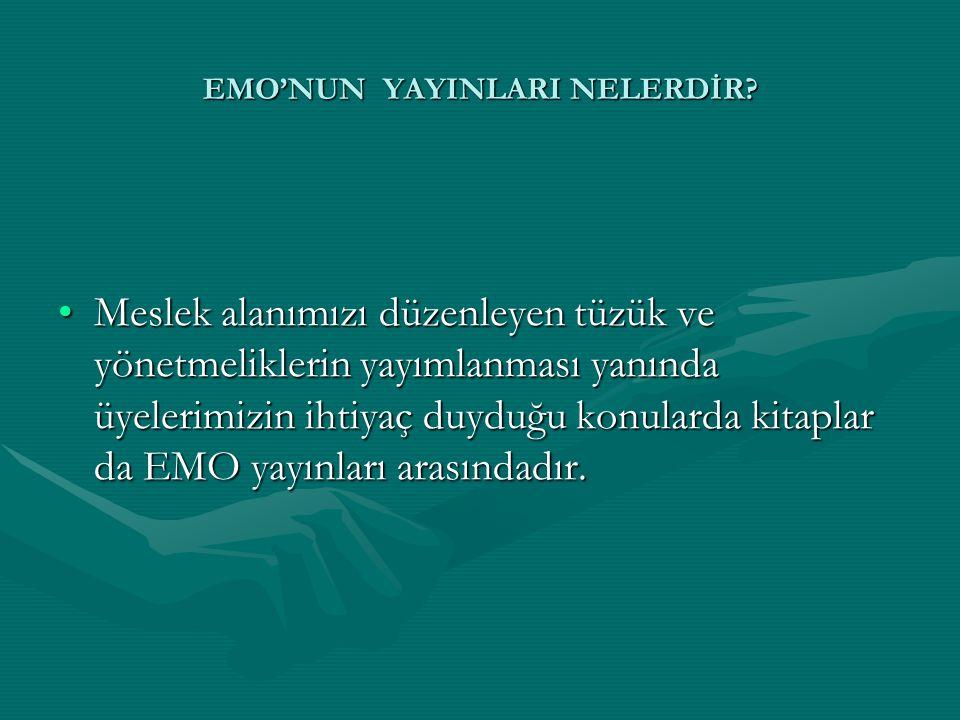 EMO'NUN YAYINLARI NELERDİR